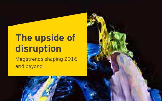 The upside of disruption Megatrends shaping 2016 and beyond